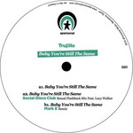 TRUJILLO - Baby You're Still The Same (Front Cover)