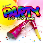 Greatest Party & Celebration Songs