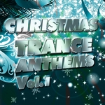 Christmas Trance Anthems: Vol 1 (Best Songs For Xmas 100 Pure Energy)
