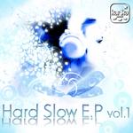 Hard Slow EP Vol 1