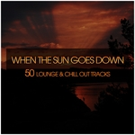 When The Sun Goes Down (50 Lounge & Chill Out Tracks)