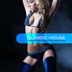 Classic House (A Collection Of Classics & New Vocals)