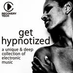 Get Hypnotized (A Unique & Deep Collection Of Electronic Music)