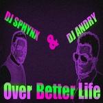 Over Better Life