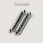 BRANDT BRAUER FRICK - You Make Me Real (Front Cover)