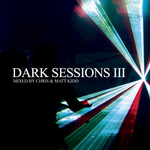 Dark Sessions III (mixed by Chris & Matt Kidd) (unmixed tracks)