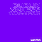 VARIOUS - Dublin Xpress Vol Four (Front Cover)