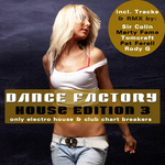 Dance Factory 3: House Edition (Only Electro House & Club Chart Breakers)