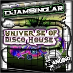 DJAMSINCLAR - Universe Of Disco House (Front Cover)