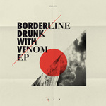 BORDERLINE - Drunk With Venom EP (Front Cover)