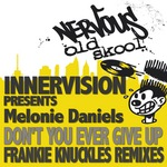 Don't You Ever Give Up (Frankie Knuckles remixes)