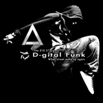 D-gital Funk: When Street Wake Up Again!