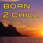 Born 2 Chill