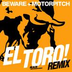 BEWARE & MOTORPITCH - El Toro (remix EP) (Front Cover)