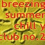 Breezing Summer Chill Y Club No 2