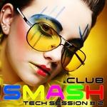 Smash Club: Tech Session Vol 2