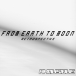 From Earth To Moon Retrospective