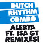 DUTCH RHYTHM COMBO feat ISA GT - Alerta (remixes) (Front Cover)