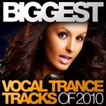 Biggest Vocal Trance Tracks Of 2010