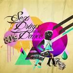 Sex Drugs & 80's Dance Music