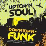 Uptown Soul Downtown Funk