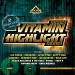 Vitamin Riddim & Highlight Riddim