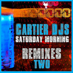 Saturday Morning (remixes two)