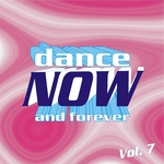 Dance Now & Forever: Vol 7