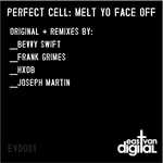 PERFECT CELL - Melt Yo Face Off (Front Cover)