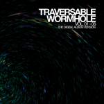 Traversable Wormhole Vol 01-05 (continuous DJ mixes By Adam X & Chris Liebing)