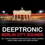 Deeptronic: Berlin City Sounds (unmixed tracks)