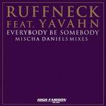 Everybody Be Somebody (Mischa Daniels mixes)
