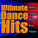 Ultimate Dance Hits: House Techno Electro Rave & Trance