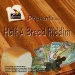 Half A Bread Riddim Promo