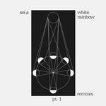 White Rainbow (remixes Part 1)