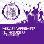 I'll House U (The remixes)