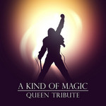 A Kind Of Magic: Queen Tribute