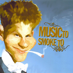 Music To Smoke To Vol 1