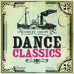 Chuff Chuff Dance Classics (unmixed tracks)