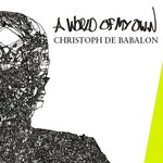 DE BABALON, Christoph - A World Of My Own (Front Cover)