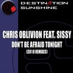 Dont Be Afraid Tonight (2010 remixes)