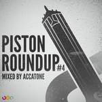 Piston Roundup: Volume 4 (mixed by Accatone)