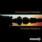 CONSCIOUSNESS FEDERATION - Terrestrial Intelligence (Front Cover)