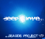 SEASIDE PROJECT - Deep Love (Front Cover)