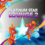 Platinum Star Lounge: Vol 2 (Stardust Of Easy Listening & Relaxing Sunset Chill Out Music)