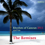 AFRO TEK - Rhythm Of Cancun 2011 (remixes) (Front Cover)