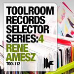 Toolroom Records Selector Series: 4 Rene Amesz (unmixed tracks)