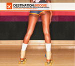 Destination Boogie: Classic Eighties Boogie Soul & Electro Funk Nuggets