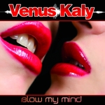 KALY, Venus - Blow My Mind (Front Cover)