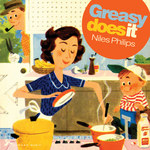 PHILIPS, Niles - Greasy Does It (Front Cover)